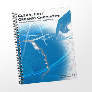 Clean, Fast, Organic Chemistry: Microwave-assisted Laboratory Experiments (Student Edition, Hard Copy)